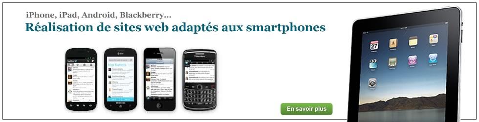 iPhone, iPad, Android, Blackberry... Réalisation de sites web adaptés aux smartphones